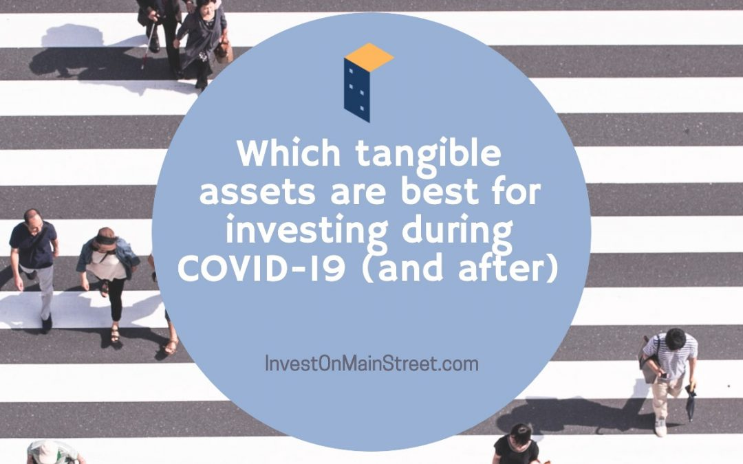 Which tangible assets are best for investing during COVID-19 (and after)?