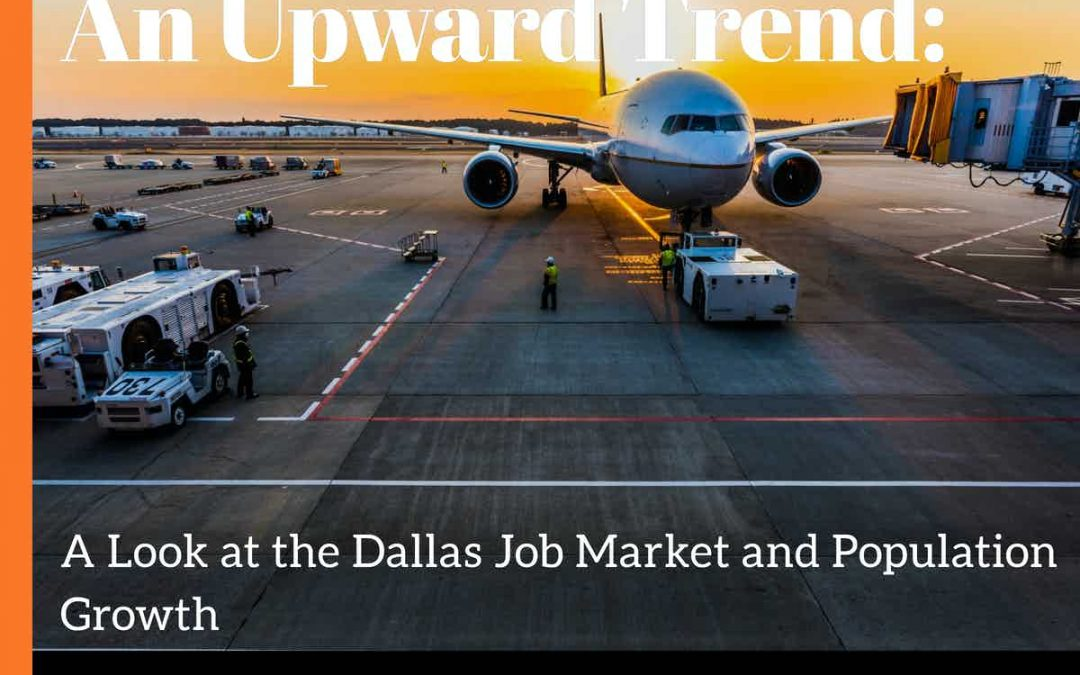 An Upward Trend: A Look at the Dallas Job Market and Population Growth
